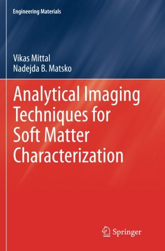 Analytical Imaging Techniques For Soft Matter Characterization (Engineering Materials)