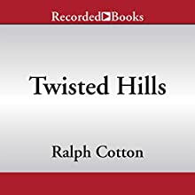 Twisted Hills (       UNABRIDGED) by Ralph Cotton Narrated by George Guidall