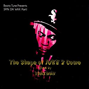 SPIN DA WAX series pt.1 The Shape of JUKE 2 Come