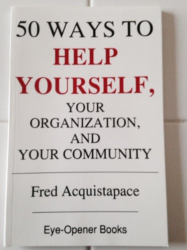 50 Ways to Help Yourself, Your Organization, and Your Community, Acquistapace, Fred