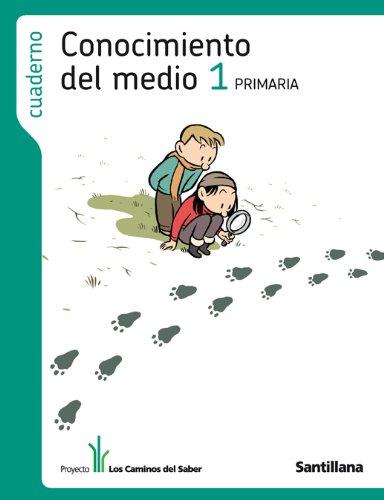 Cuaderno Conocimiento Del Medio 1 Primaria los Caminos Del Saber Santillana