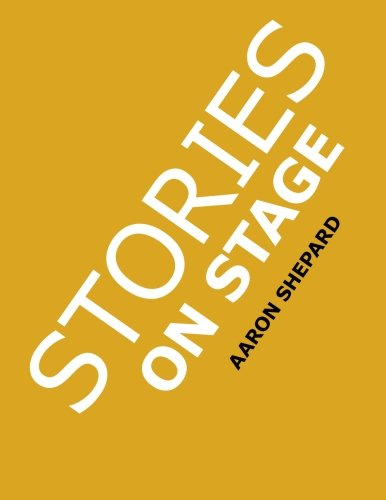 Stories on Stage: Children's Plays for Readers Theater, With 15 Reader's Theatre Play Scripts From 15 Authors