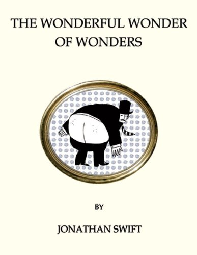The Wonderful Wonder of Wonders (Oneworld Classics Gift Editions), Jonathan Swift