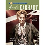 img - for [Amelia Earhart: A Life in Flight] (By: Victoria Garrett Jones) [published: April, 2009] book / textbook / text book