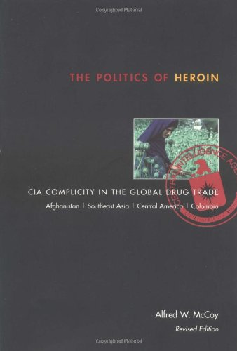 The Politics of Heroin: CIA Complicity in the Global Drug Trade PDF