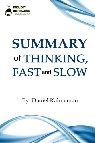 Summary of Thinking, Fast and Slow By Daniel Kahneman (Thinking Fast An Slow compare prices)
