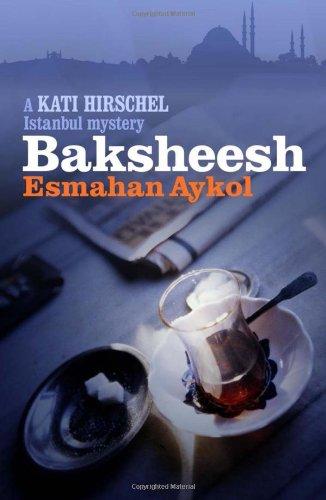 Baksheesh (Kati Hirschel Murder Mysteries)