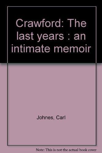crawford-the-last-years-an-intimate-memoir-by-carl-johnes-1979-01-01