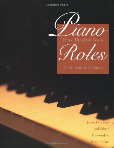 Piano Roles: A New History of the Piano