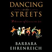 Dancing in the Streets: A History of Collective Joy | [Barbara Ehrenreich]