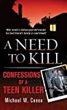 img - for A Need to Kill: Confessions of a Teen Killer   [NEED TO KILL] [Mass Market Paperback] book / textbook / text book