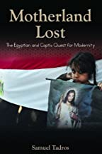 Motherland Lost: The Egyptian And Coptic Quest For Modernity (herbert And Jane Dwight Working Group On Islamism And The International Order)