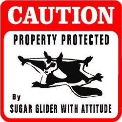 CAUTION: SUGAR GLIDER WITH ATTITUDE pet sign