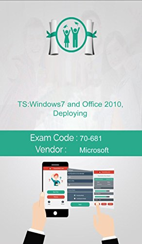 Microsoft 70-681 Exam: TS: Windows 7 and Office 2010, Deploying (Deploying Windows 7 compare prices)