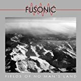 Fields Of No Man's Land by Fusonic (2015-01-01)