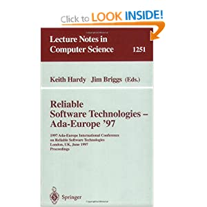 Reliable Software Technologies - Ada-Europe '97: 1997 Ada-Europe International Conference on Reliable Software Technologies, London, UK, June 2-6, 1997. Proceedings (Lecture Notes in Computer Science)