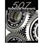 img - for [ 507 Mechanical Movements: Mechanisms and Devices ] By Brown, Henry T ( Author ) [ 2008 ) [ Paperback ] book / textbook / text book
