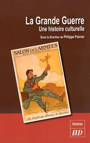 La Grande Guerre : Une histoire culturelle