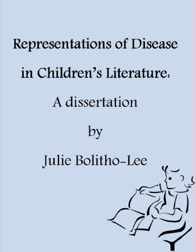 Julie Bolitho-Lee - Representations of Disease in Children's Literature: A Dissertation