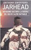 Jarhead. Un marine racconta la guerra del Golfo e altre battaglie (8817854980) by Anthony Swofford