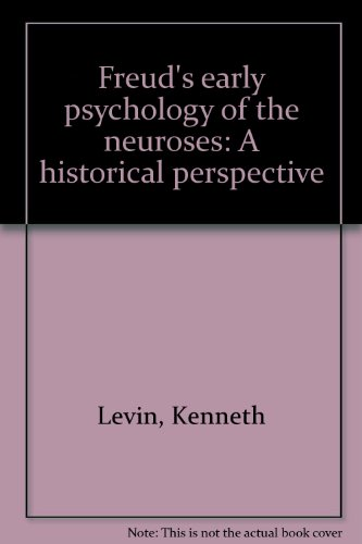 Freud's early psychology of the neuroses: A historical perspective