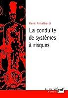La Conduite de systèmes à risques, 2e édition