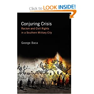 Conjuring Crisis: Racism and Civil Rights in a Southern Military City