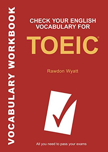 Check Your English Vocabulary for TOEIC: All You Need to Pass Your Exams