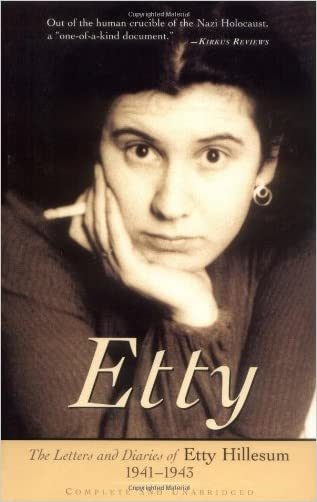 Etty: The Letters and Diaries of Etty Hillesum 1941-1943 written by Etty Hillesum
