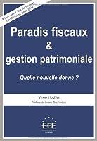 Paradis fiscaux et gestion patrimoniale : Quelle nouvelle donne ?