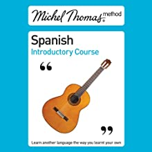 Michel Thomas Method: Spanish Introductory Course Audiobook by Michel Thomas Narrated by Michel Thomas