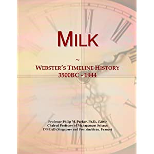 Milk: Webster's Timeline History, 3500BC - 1944 Icon Group International