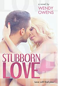 (FREE on 6/26) Stubborn Love: Stubborn Love Book 1 by Wendy Owens - http://eBooksHabit.com