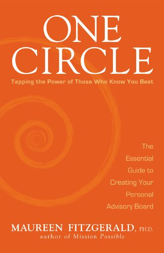 One Circle - Tapping the Power of Those who Know you Best. The Essential Guide to Creating Your Personal Advisory Board
