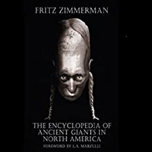 The Encyclopedia of Ancient Giants in North America Audiobook by Fritz Zimmerman Narrated by Heather Elizabeth Lynn Farrar