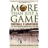 More Than Just A Game: Football v Apartheidby Prof. Chuck Korr