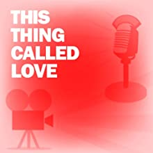 This Thing Called Love: Classic Movies on the Radio  by Screen Guild Players Narrated by Alice Faye, George Brent