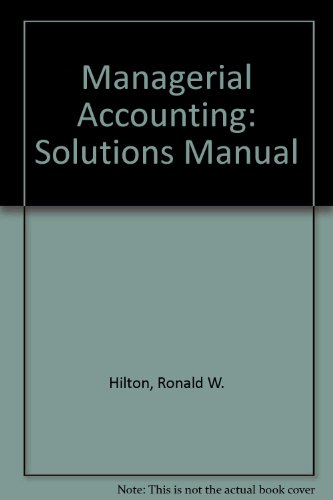 Managerial Accounting: Solutions Manual