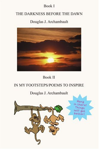 The Darkness Before the Dawn: In My Footsteps Poems to Inspire