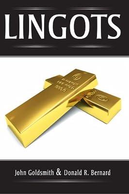 Lingots, L'histoire de la plus grande speculation boursiere sur l'or de Donald R. Bernard