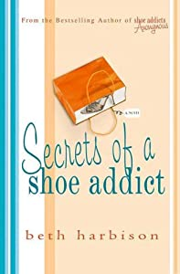 Cover of &quot;Secrets of a Shoe Addict&quot;