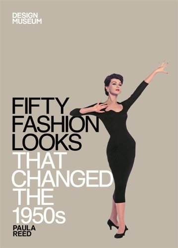 Design Museum Fifty Fashion Looks that Changed the 1950s