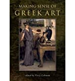 img - for [(Making Sense of Greek Art )] [Author: Viccy Coltman] [Sep-2012] book / textbook / text book