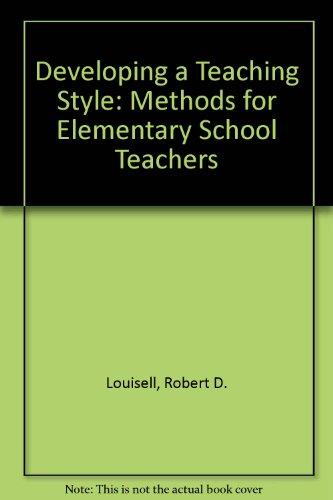 Developing a Teaching Style: Methods for Elementary School Teachers PDF