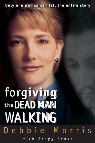 Forgiving the Dead Man Walking: Only One Woman Can Tell...