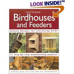 How to Build Birdhouses and Feeders