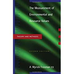 The Measurements of Environmental and Resource Values: Theory and Methods (Rff Press) Myrick Freeman III, Joseph A. Herriges and Catherine L. Kling