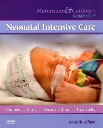 Merenstein & Gardner's Handbook of Neonatal Intensive Care, 7e
