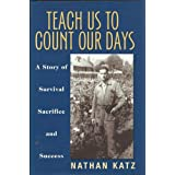 Teach us to count our days: A story of survival, sacrifice and success