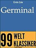 Germinal - Ungekürzte Ausgabe (Die Rougon-Macquart 13)